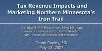 Tax Revenue Impact study, 2003, by BBER Director Jim Skurla and others